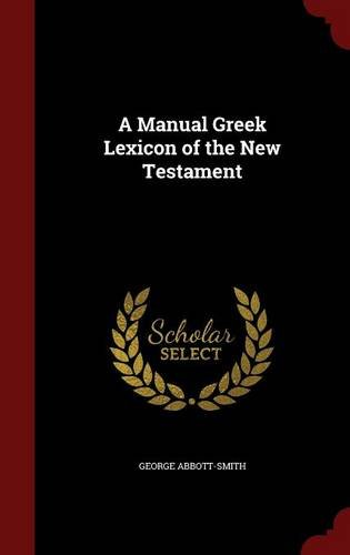 A Manual Greek Lexicon of the New Testament