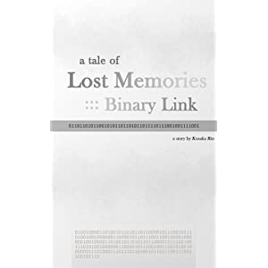 A Tale of Lost Memories: Binary Link (English Edition)