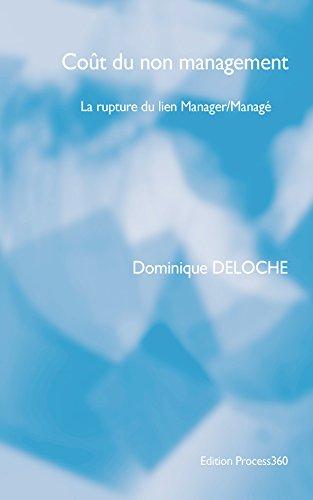 Dominique Deloche - Coût du non management: La rupture du lien Manager/Managé (French Edition)