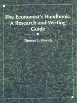 The Economist s Handbook A Research and Writing Guide by Thomas Wyrick