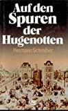 Auf den Spuren der Hugenotten (German Edition) (3471787399) by Schreiber, Hermann