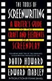 The Tools of Screenwriting: A Writer's Guide to the Craft and Elements of a Screenplay (0312119089) by David Howard