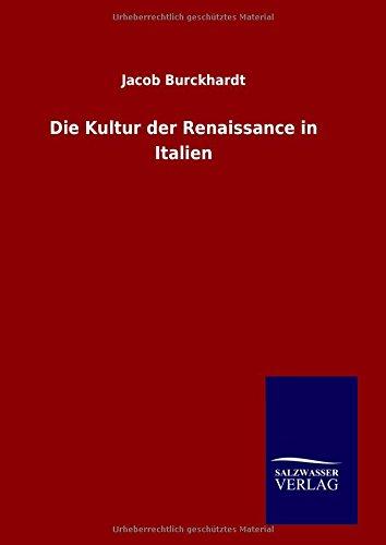 Die Kultur der Renaissance in Italien (German Edition)