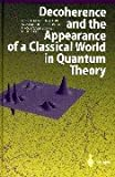 Decoherence and the Appearance of a Classical World in Quantum Theory (3540613943) by Giulini, D.