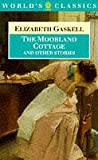 The Moorland Cottage and Other Stories (Oxford World's Classics) (0192823213) by Gaskell, Elizabeth