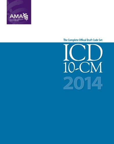 Icd-10-Cm 2014 Draft Code Set (Icd-10-Cm Draft)