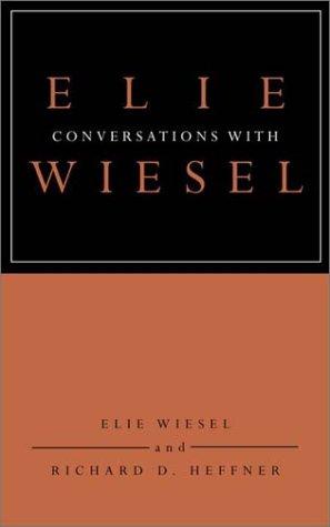 Conversations with Elie Wiesel, Elie Wiesel, Richard D. Heffner