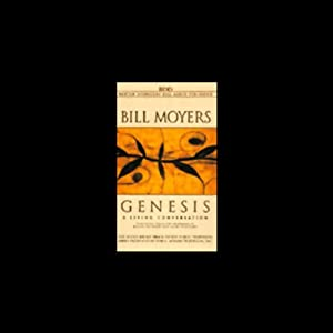 Genesis: A Living Conversation | [Bill Moyers]