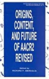Origins, Content, and Future of AACR 2 Revised (ALCTS Papers on Library Technical Services & Collections)