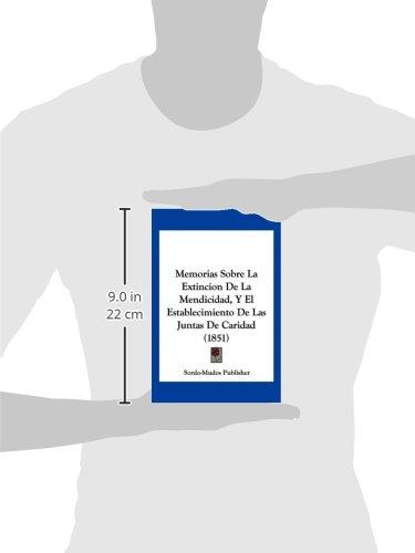 Memorias Sobre La Extincion de La Mendicidad, y El Establecimiento de Las Juntas de Caridad (1851)