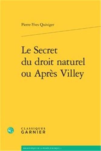 Le secret du droit naturel ou après Villey