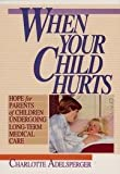 img - for When Your Child Hurts book / textbook / text book