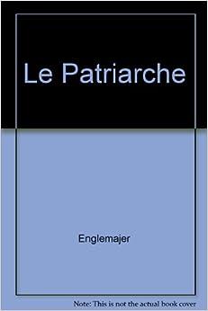 le patriarche englemajer books