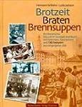 Brotzeit, Braten, Brennsuppen: Ein li...