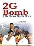 img - for 2G Bomb: RTIs Shook North Block book / textbook / text book