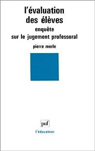 L\' évaluation des élèves par Pierre Merle