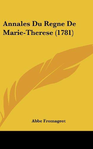 Annales Du Regne de Marie-Therese (1781)