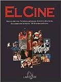img - for El Cine: Historia del cine, Tecnicas y procesos, Actores y Directores, Diccionario de terminos, 100 grandes peliculas (Spanish Edition) book / textbook / text book
