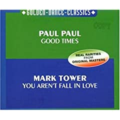 Paul Paul - Good Times /Mark Tower - You Aren't Fall In Love