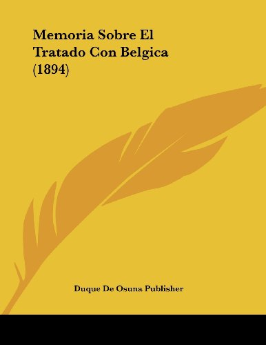 Memoria Sobre El Tratado Con Belgica (1894)