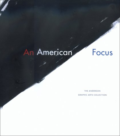 An American Focus: The Anderson Graphic Arts Collection, Karin Breuer