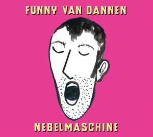 Funny van Dannen - Nebelmaschine - Zortam Music
