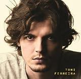 Songtexte von Toni Ferreira - Toni Ferreira