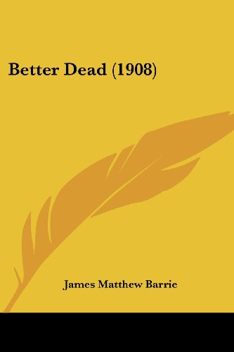 Better Dead (1908)