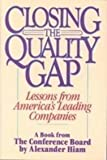 Closing the Quality Gap: Lessons from America's Leading Companies (0131384139) by Hiam, Alexander