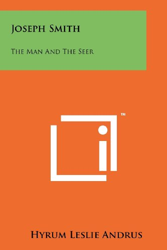 Joseph Smith: The Man and the Seer
