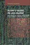 img - for Acoso y ocaso de una ciudad: La Habana de Carpentier y Cabrera Infante book / textbook / text book