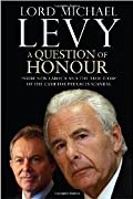 A Question of Honour: Inside New Labour and the True Story of the Cash for Peerages Scandal