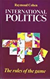 img - for International Politics: The Rules of the Game book / textbook / text book