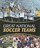 Great National Soccer Teams (World Soccer Books)