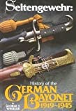 img - for Seitengewehr: History of the German Bayonet, 1919-1945 book / textbook / text book