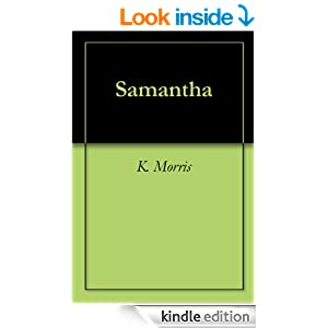 Kevin Morris' Samantha won him the most popular spot on Kev's Author Interviews in March 2014