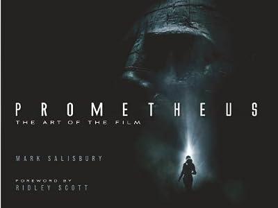 Prometheus: The Art of the Film (Film Tie in)