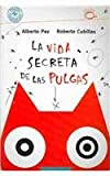 img - for La Vida Secreta de Las Pulgas (Puercoespin) (Spanish Edition) book / textbook / text book