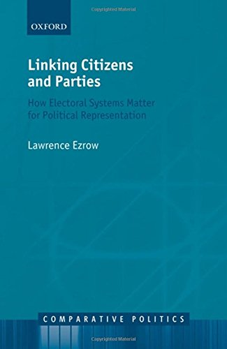 Linking Citizens and Parties: How Electoral Systems Matter for Political Representation (Comparative Politics)