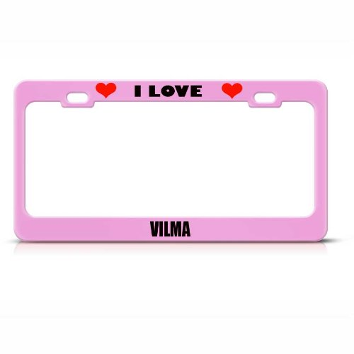 I Love Vilma Girl Name Soft Pink Metal License Plate Frame Tag Border