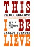 This I Believe: An A to Z of a Life (1400062462) by Carlos Fuentes