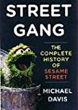 img - for Street Gang: The Complete History of Sesame Street book / textbook / text book