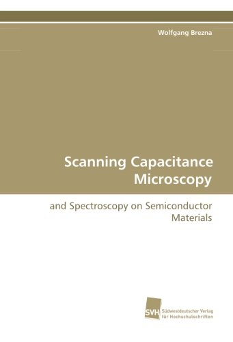 Scanning Capacitance Microscopy: And Spectroscopy On Semiconductor Materials (German Edition)