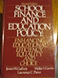 img - for School Finance and Education Policy: Enhancing Educational Efficiency, Equality, and Choice by Guthrie James W. Garms Walter I. Pierce Lawrence C. (1988-02-01) Hardcover book / textbook / text book