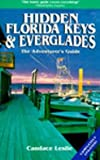 Hidden Florida Keys and Everglades: The Adventurer's Guide (4th ed) (1569750416) by Leslie, Candace