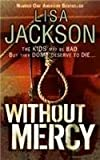 Without Mercy (0340998016) by Jackson, Lisa