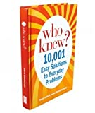 img - for Who Knew? 10,001 Easy Solutions to Everyday Problems book / textbook / text book