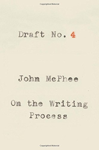 Draft No. 4: On the Writing Process (0374142742)