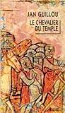 Le Chevalier Du Temple - Trilogie D'Arn Le Templier - II (2748900766) by Jan Guillou