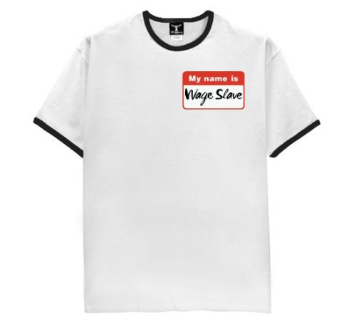 Wage Slave - Buy Wage Slave - Purchase Wage Slave (Direct Source, Direct Source Shirts, Direct Source Womens Shirts, Apparel, Departments, Women, Shirts, T-Shirts)